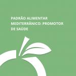 Padrao Alimentar Mediterranico Promotor de saude